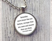 You Are Braver Than You Believe - Winnie The Pooh Quote  - Photo Pendant Necklace - Literary Jewelry or Key Ring Keychain