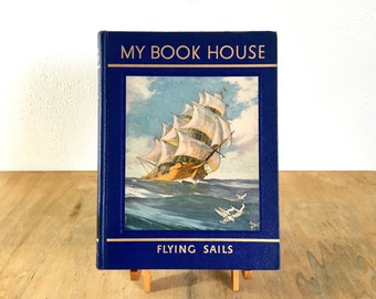 My Book House Flying Sails Adventure Stories Edited by Olive Beaupre Miller 1951
