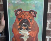 Bulldog framed print 13x19 This is my Happy Face, bulldog wall decor, dog art wall decor, framed dog art, studio clean up sale