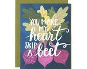 You Make My Heart Skip a Beet Illustrated Card