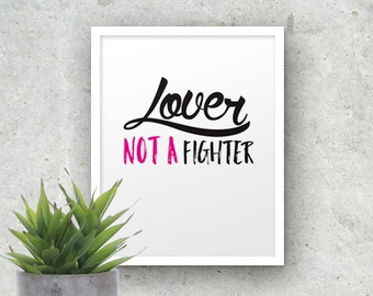 Lover Not a Fighter Art Print, Office Art Print, Peace Art, Nursery Art Poster, Instant Download