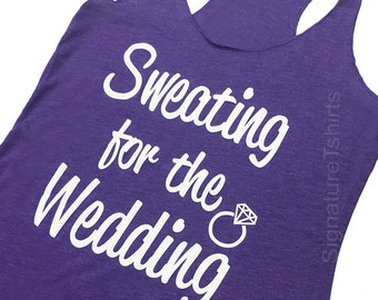 Sweating for the Wedding Tank Top. Bridal Workout Tank Top. Wedding Gift. Cute Engagement Gift For Bride To Be From Bridesmaids. Womens top