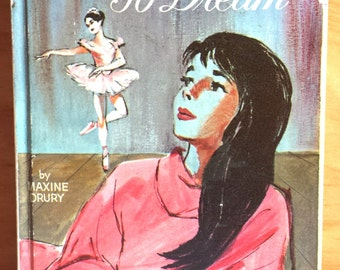 To Dance, To Dream Vintage Ballet Book 1965 Western Publishing