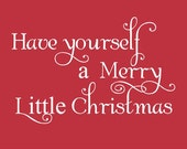 Have Yourself A Merry Little Christmas, Vinyl Wall Decal, Sticker,holiday decoration, Decal Vinyl Lettering wall words graphics, Home decor