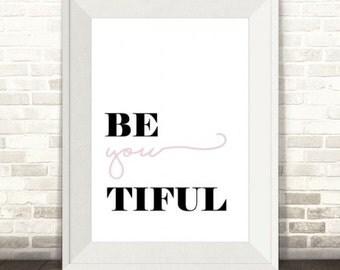Be You tiful Print - Digital Download