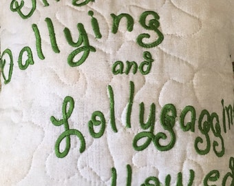 "Embroidered Dilly Dallying and Lollygagging Allowed 12"" Decorative Pillow"