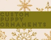 Custom listing for two puppy ornaments