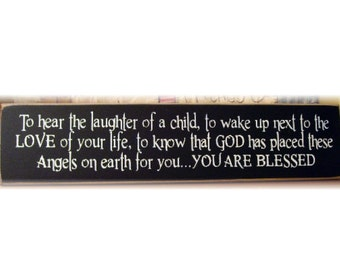 To hear the laughter of a child, ...YOU ARE BLESSED primitive sign