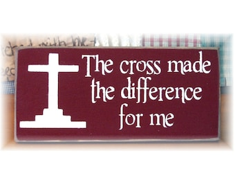 The cross made the difference for me primitive wood sign