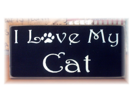 I love my cat primitive wood sign