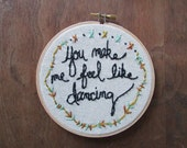 the You Make Me Feel Like Dancing hoop ... one of a kind, hand stitched embroidery