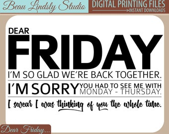 Printable Wall Decor: Dear Friday... I Was Thinking of You The Whole Time, Funny Quote! Instant Download - Great gift - Smile - Humor - Fun