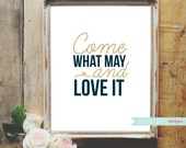 Come What May and Love it Printable Quote LDS Conference Quote Gold Foil Navy Blue Wall Decor Wall Print LOVE - Instant Download