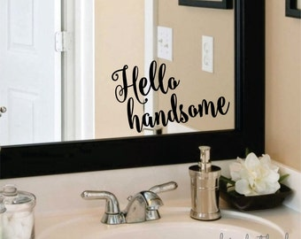Hello handsome decal, hello gorgeous, bride and groom, hello decal, vinyl letters for bathroom mirror, mirror decal, hello handsome man