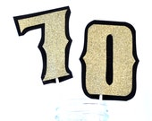 70TH Birthday Centerpiece or Cake Topper - Customize Colors and Numbers - Gold Glitter on Black