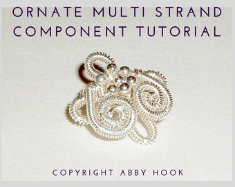Ornate Multi Strand Component, Wire Jewelry Tutorial, PDF File instant download