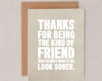 thanks for being the kind of friend who always makes me look sober // thanks // thx // greeting card // skel // skel design // skel & co