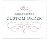 Custom Order for Sydney Lee