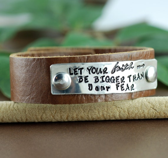 Let your faith be Bigger than your Fear, Leather Cuff Bracelet, Personalized Leather Bracelet, Inspirational Bracelet, Motivational Bracelet