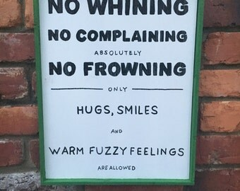 No Whining Handmade Wood Sign
