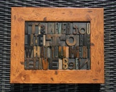 It's never too late to be what you might have been, Collage / quotation of vintage letterpress wooden printing blocks.