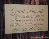 Good Friends are Like Stars Sign - Inspirational Quote - Friendship Sign - Gift for Friends