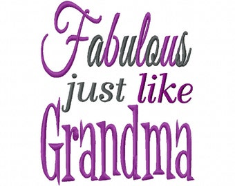 Fabulous just like Grandma 4x4 5x7 6x10 Machine Embroidery Design shirt bib dress girl granny grandmother baby shower gift mother nana