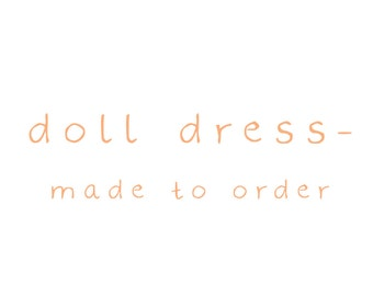 Made to order doll dress
