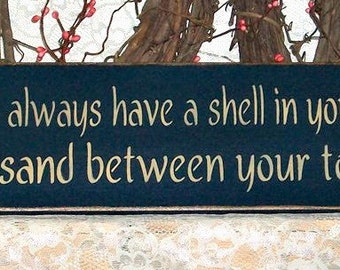 May you always have a shell in your pocket and sand between your toes - Primitive Country Painted Wall Sign, Beach Sign, Beach Decor