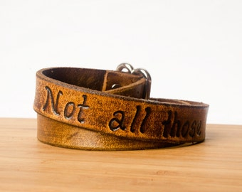 "Wide Adjustable Leather Wrap Bracelet - ""Not all those who wander are lost"""
