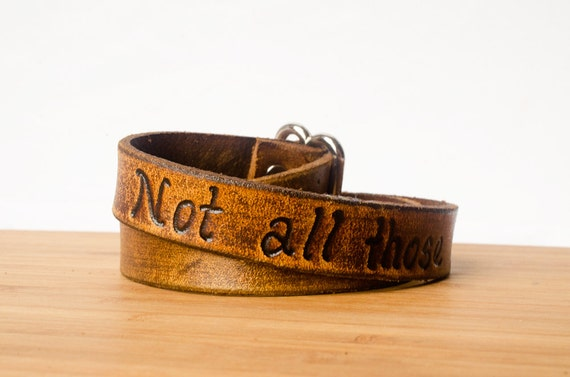 """Wide Adjustable Leather Wrap Bracelet - """"Not all those who wander are lost"""""""