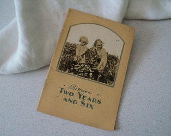 1920s Between Two Years and Six. Handbook for Parents of Preschoolers and Young Children. John Hancock Insurance Co.