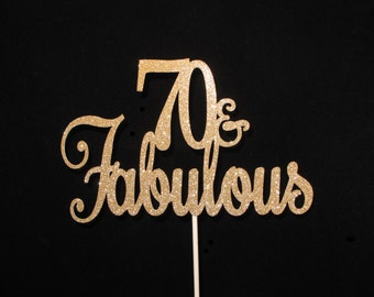 70 and Fabulous Birthday Cake Topper, 70th Birthday, 70th Birthday Cake Topper, 70th Birthday Centerpiece