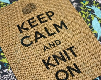 Keep Calm and Knit On Burlap Print