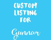 Custom listing for Gunnar