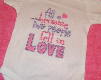 All Because Two People Fell In Love Embroidery Applique Shirt or Onesie Valentine