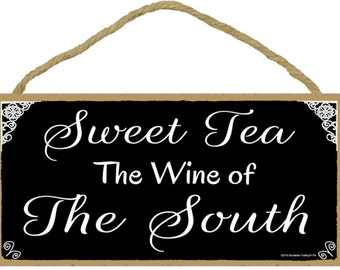 "Southern Sweet Tea The Wine Of The South Black & White SIGN Plaque 5""X10"""