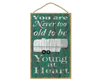 """Teal Never Too Old To Be Young At Heart 5th Wheel Camper Camping Sign Plaque 10""""x16"""""""