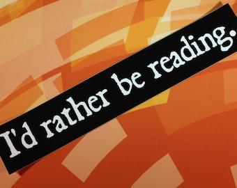 I would rather be reading vinyl sticker laptop car bike bookworm gift writer reader