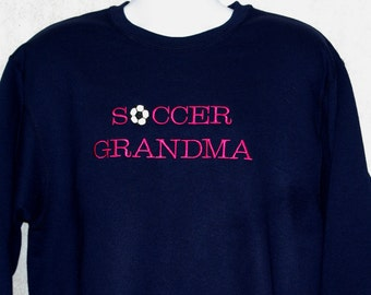 Soccer Grandma Sweatshirt, Nana, Mom, Granny, Grammie, Grams, Custom Personalized Grandparent Gift, No Shipping Fee, Ships TODAY, AGFT 485