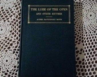 The Lure of the Open and other Rhymes by Agnes Davenport Bond 1930