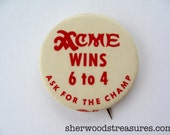 ACME BEER  Promo Vintage Pinback Button Acme Wins 6-4 Ask For The Champ