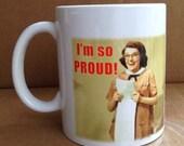 Auntie Mame Agnes Gooch Im So Proud Mug