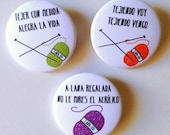 Yarn and knitting badges, set of 3, spanish sayings, knitter pinback buttons