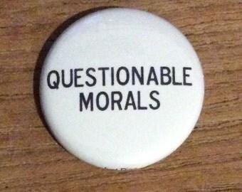 "1"" Button - Questionable Morals"