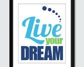 Live Your Dream Wall Art. Modern Whimsical Poster - 8x10 Custom Inspirational Wall Print Poster