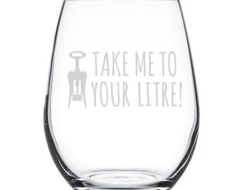 Stemless White Wine Glass-17 oz.-7854 Take Me To Your Litre!