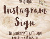 ADD ON: Matching Instagram Sign to coordinate with any Paper Heart Design - Design file