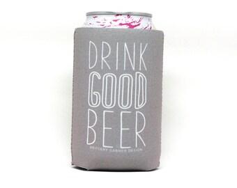 Drink Good Beer Cooler, Drink Sleeve, Beverage Cooler, Pool Beverage Holder, Beer Lover Gift, Quirky Gift Idea, Girl Boss, Gift For Him