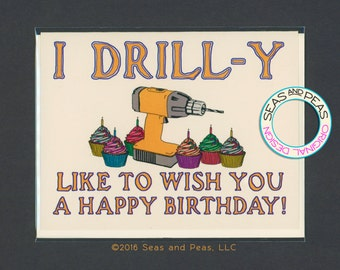 A BIRTHDAY DRILL - Funny Birthday Card - Pun Card - Pun Birthday Card - Birthday Card for Him - Birthday Card - Birthday - Item# B061